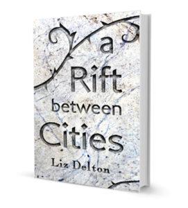 A Rift Between Cities by Liz Delton